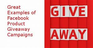 Great Examples of Giveaway Campaigns