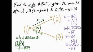 Find The Angle Between The Vectors How To Find Angles Between Vectors Youtube