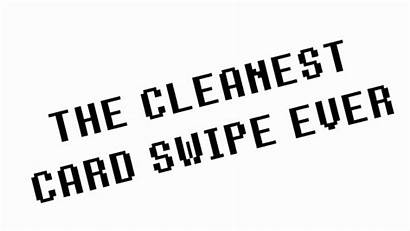 Swipe Cleanest Card