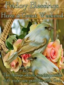 Friday Blessings Have A Great Weekend Quote | Mornings ...