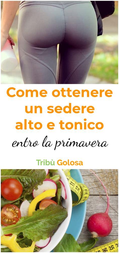 Sedere Tonico by Come Ottenere Un Sedere Alto E Tonico Entro La Primavera