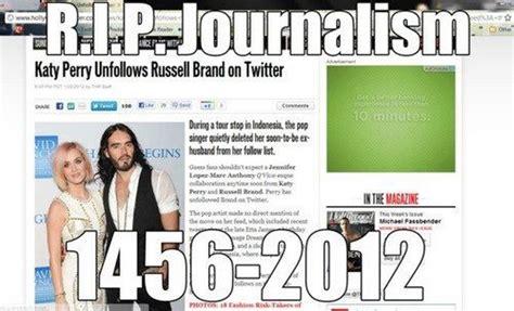 Journalism Meme - top memes katy perry unfollows russel brand on twitter