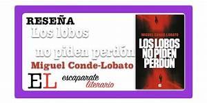 Rese U00f1a  Los Lobos No Piden Perd U00f3n  Miguel Conde