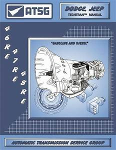 46re 47re 48re Atsg Techtran Manual Rebuild Book