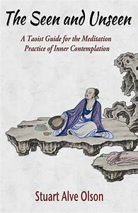 The Seen And Unseen  A Taoist Guide For The Meditation