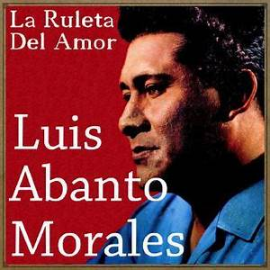 La Ruleta del Amor Luis Abanto Morales