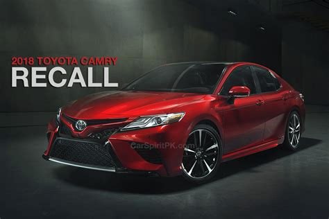 Recalled Toyota Camrys by 2018 Toyota Camry Recalled Because Of Large Pistons