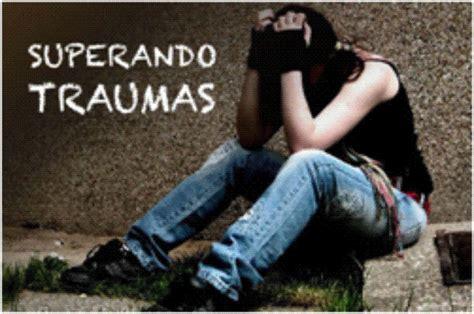 Os Traumas!!!: Superando Traumas.