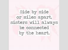 Side by side or miles apart, sisters will always be