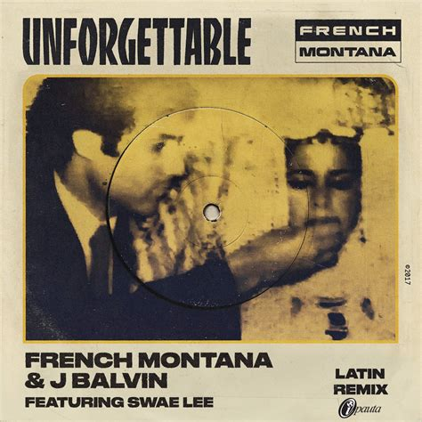 swae lee unforgettable remix french montana ft j balvin y swae lee unforgettable