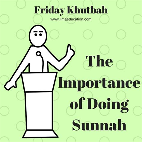 Ilma Education Friday Khutbah The Importance Of Doing Sunnah