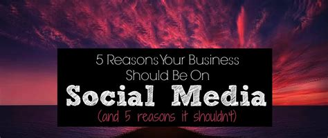 reasons   business    social media