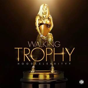 HoodCelebrityy Walking Trophy Lyrics Genius Lyrics