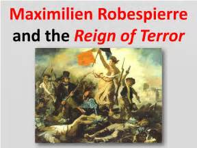 "Image result for Maximillian Robespierre initiated the ""Reign of Terror"""