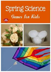 Make Learning Fun With Spring Science Games For Kids