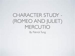 Romeo And Juliet Character Study Mercutio