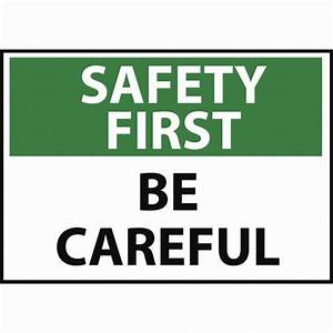 SAFETY FIRST Be Careful Sign | OSHA Safety Signs | Safety ...