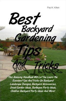 Best Backyard Gardening Tips And Tricks This Amazing
