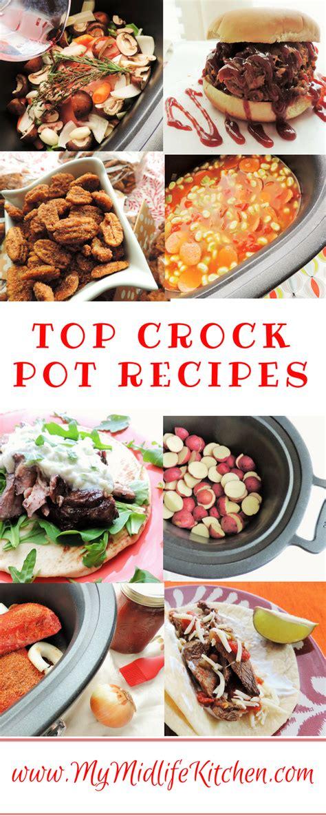 best crock pot meals crock pot my best crock pot recipes my midlife kitchen