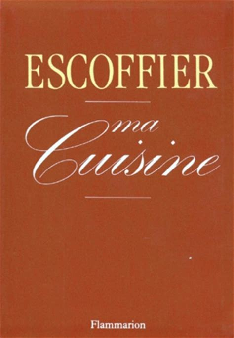 ma cuisine by auguste escoffier reviews discussion