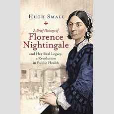 Florence Nightingale New Biography From Hugh Small