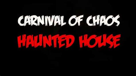Carnival Of Chaos Haunted House Youtube