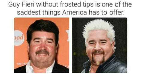 Memes About Guys 25 Fieri Memes That Will Take You To Flavortown