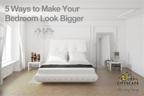 How To Make Your Bedroom Look Bigger by 5 Ways To Make Your Bedroom Look Bigger Cityscape Real
