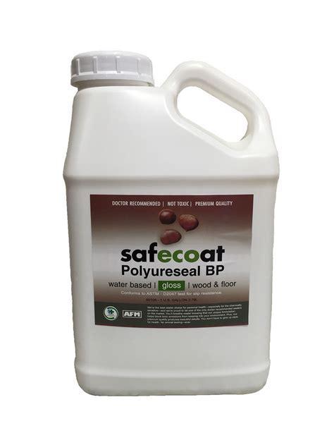 AFM SafeCoat, Polyureseal BP   Non Toxic, Durable