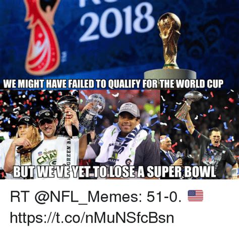 Superbowl 2018 Memes - 2018 we might have failed to qualify for the world cup but weve yettolose a super bowl rt 51 0