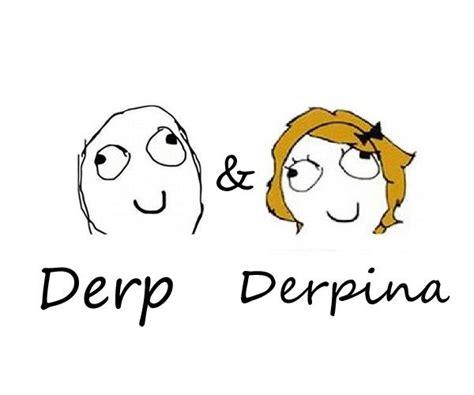 Know Your Meme Derp - image 270560 derpina know your meme