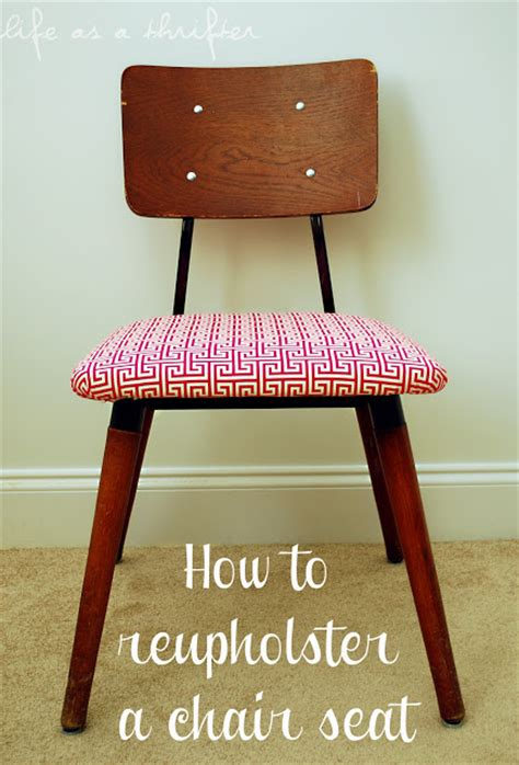 as a thrifter how to reupholster a chair seat