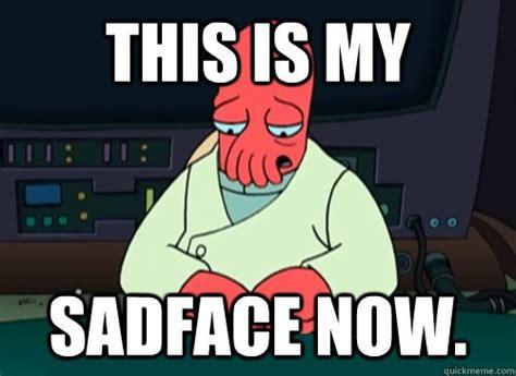 Sad Face Memes - 45 very funny sad meme graphics gifs jokes images picsmine