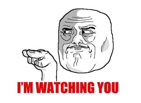I M Watching You Meme - the rage faces i m watching you