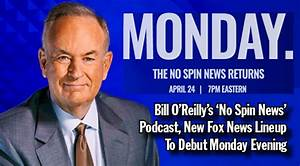 Bill O'Reilly's 'No Spin News' Podcast, New Fox News ...