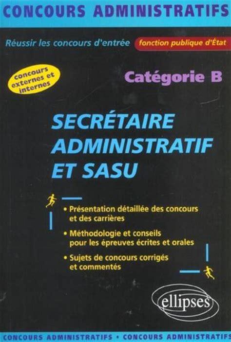 concours fonction publique secretaire livre secretaire administratif et sasu categorie b concours externes et internes fonction