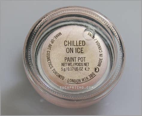 chilled on paint pot mac eu capricho por luiza gomes eu capricho por luiza gomes