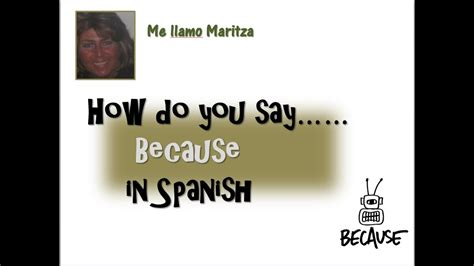Which of the following means a blue bedroom in spanish. How Do You Say 'Because' In Spanish-Porque - YouTube