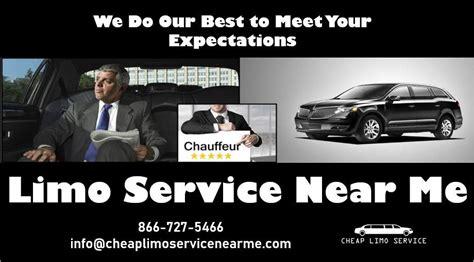Chauffeur Service Near Me by Limo Service Near Me Cheap Limo Service