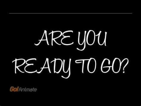 Are You Ready To Go?  Youtube