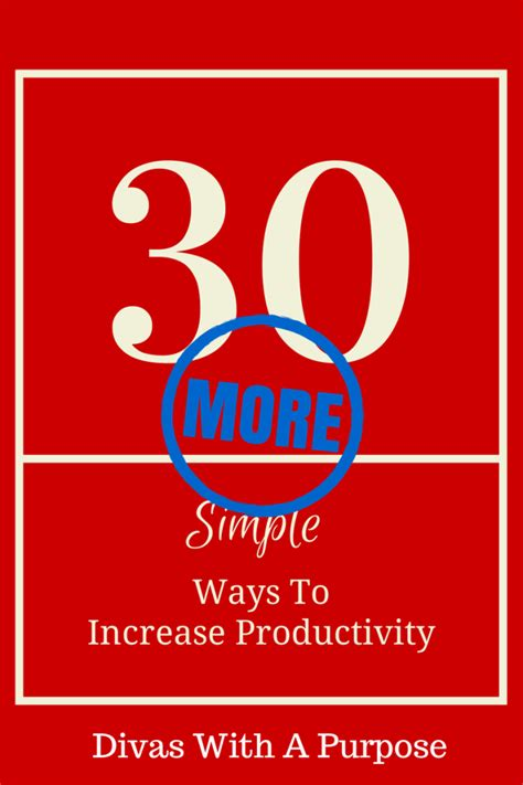 30 More Ways To Increase Productivity  Divas With A Purpose