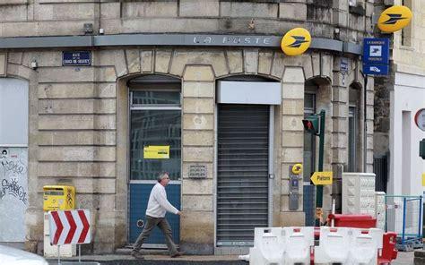bureau de poste biarritz bordeaux métropole la poste ferme ses bureaux en ville