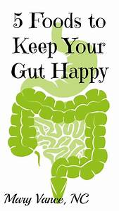5 Foods To Keep Your Gut Happy