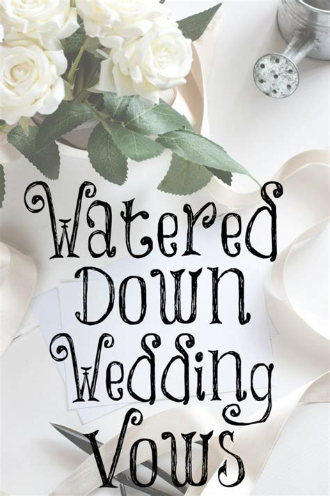 watered  wedding vows  transformed wife