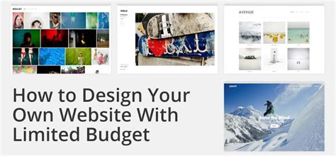 design your own website how to design your own website with limited budget