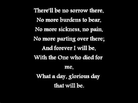 What A Day That Will Be (with Lyrics) Youtube
