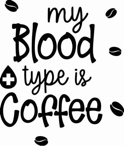 Svg Coffee Quotes Funny Mug Blood Transparent