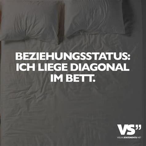 Liege Im Bett by Beziehungsstatus Ich Liege Diagonal Im Bett Weisheiten