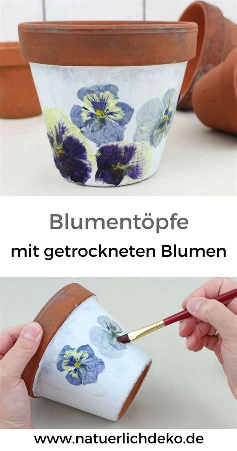 blumentöpfe gestalten mit kindern blumentopf gestalten mit getrockneten bl 252 ten