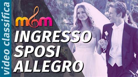 Musica Ingresso Sposi Canzoni Matrimonio Entrata Sposo Canzoni Per L Entrata